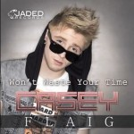 Casey Flaig (@Caseyflaigmusic) – Won't Waste Your Time