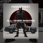 FrontStreet (@frontstree) – All I Ever Wanted Mixtape Trailer