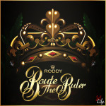 Young Roddy – Route The Ruler