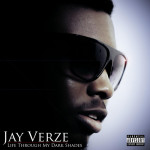 Jay Verze – Life Through My Dark Shades
