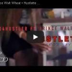 Solid4Hustler Ft Prince Walt Wheat (@WaltWheat)• Hustlette   Filmed By @RayyMoneyyy Via @A1Promotion