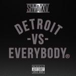 Eminem, Royce Da 59, Big Sean, Danny Brown, Dej Loaf & Trick Trick – Detroit Vs. Everybody