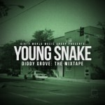Young Snake (@YoungSnake61) – Diddy Grove The Mixtape (hosted By @Samhoody & @Mixtapekitchen)