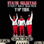 Statik Selektah FT. Sean Price, Bun B & Styles P – Top Tier
