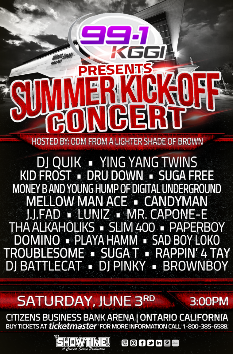 991 KGGI Is Blessing Us With A Huge Summer Kick Concert In Ontario CA June 3rd At The Citizens Bank Arena For Hip Hop Lovers And Anyone